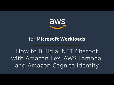 How to Build a .NET Chatbot with Amazon Lex, AWS Lambda, and Amazon Cognito Identity