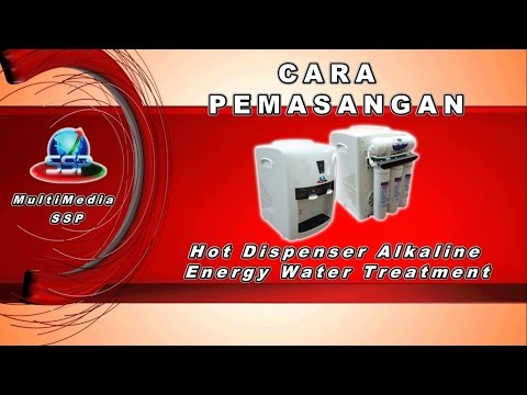 CARA PEMASANGAN Hot Dispenser Alkaline Energy Water Treatment