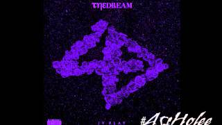 The Dream - IV Play Chopped & Screwed (Chop it #A5sHolee)
