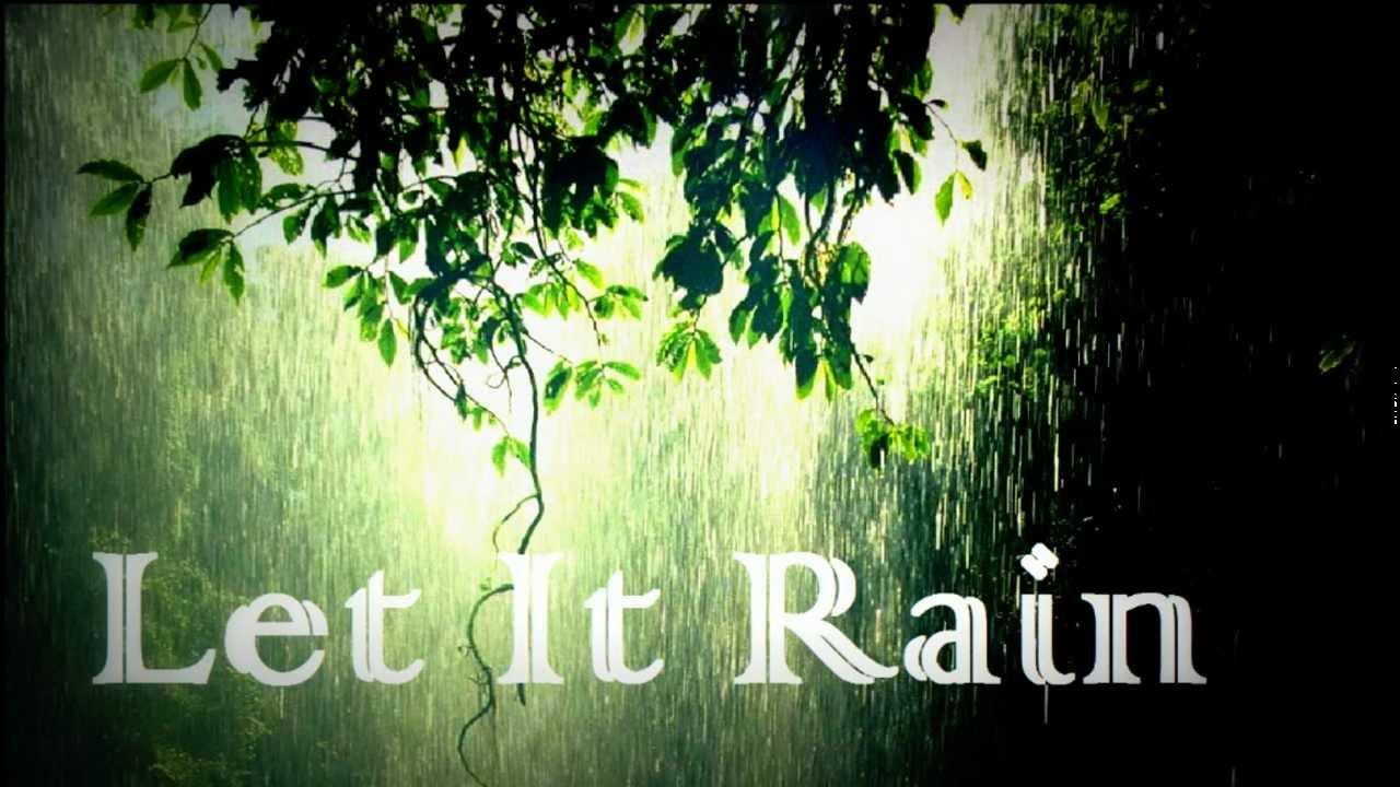 Open The Flood Gates Of Heaven Let It Rain