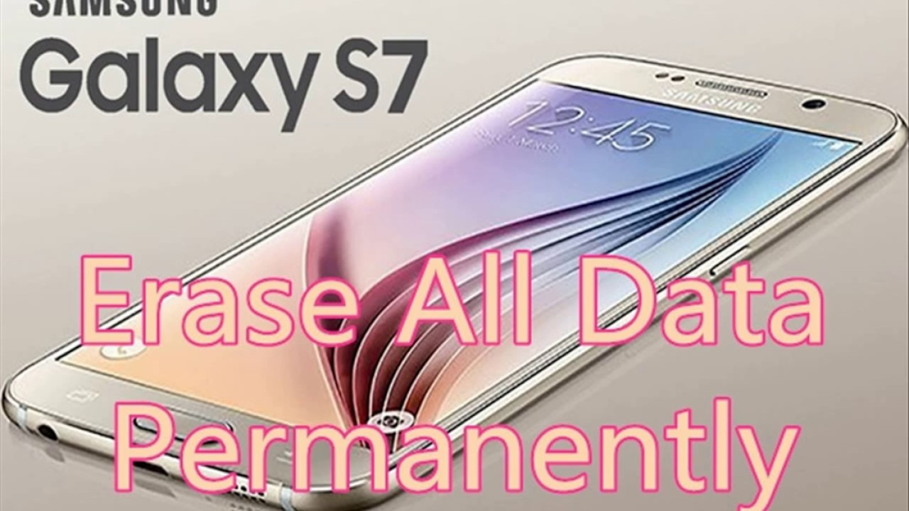 How to Delete All Data On Samsung S7/Edge Permanently |Erase Text Messages|