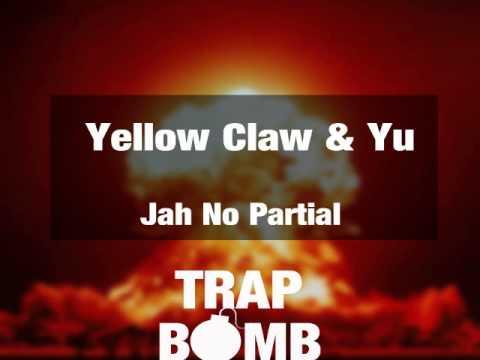 Yellow Claw & Yun - Jah No Partial