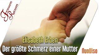 Der größte Schmerz einer Mutter - Elisabeth Erben im Gespräch mit Kati Pfau