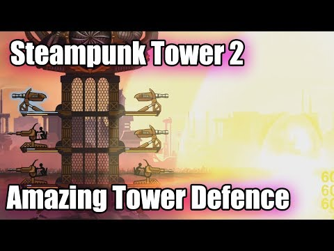 Steampunk Tower 2   Defending the Epic Steampunk Tower   Ep01