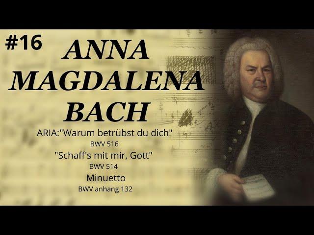 J.S.BACH-ARIA BWV 516-Schaff's mit mir, Gott BWV 514-Minuetto anhang 132-NOTEBOOK ANNA MAGDALENA#16