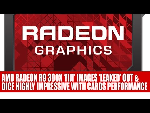 AMD Radeon R9 390X Fiji Image Is 'Leaked' Out & DICE Praise Cards Performance