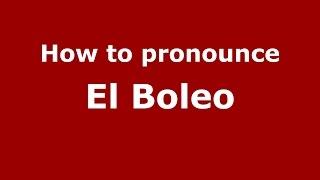 Download lagu How to pronounce El Boleo PronounceNames com MP3