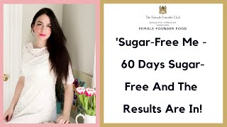 'Sugar-Free Me - 60 Days Sugar-Free And The Results Are In!