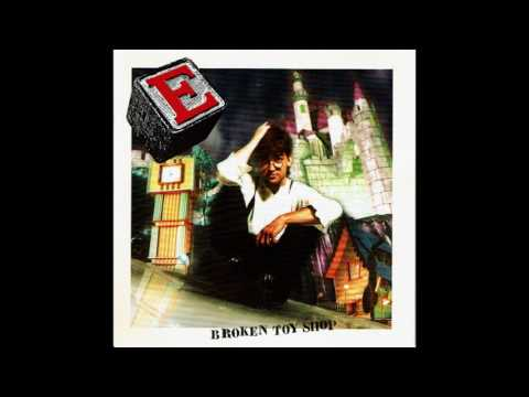 E - Broken Toy Shop (1993) FULL ALBUM