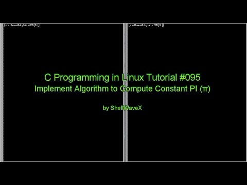 C Programming in Linux Tutorial #095 - PI (π) Algorithm Implementation in C