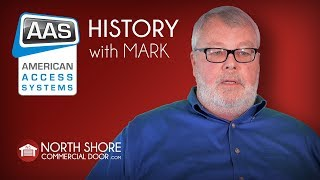 American Access Systems history with Mark from North Shore Commercial Door