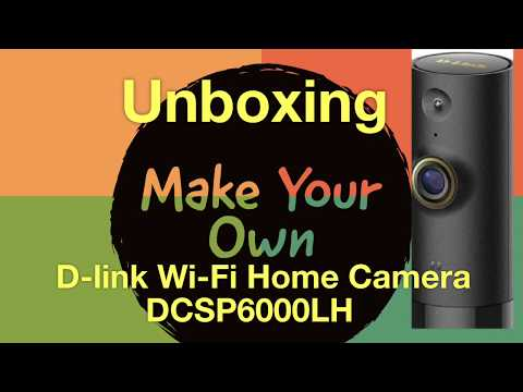 MakeYourOwn Just-Unboxing D-link Wi-Fi Home Camera - DCSP6000LH,