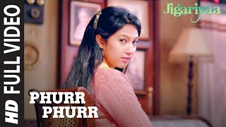 'Phurr Phurr' FULL VIDEO Song | Jigariyaa