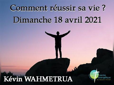 Culte du 18 avril 2021 adD du Creusot #Comment réussir sa vie