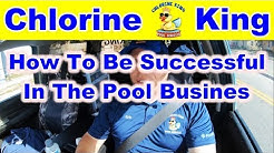 How To Be Successful In the Pool Industry - Chlorine King Pool Service