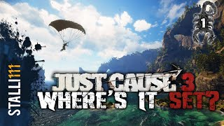 ► Just Cause 3  Setting/Location | Where is it set? (Medici Info)