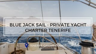 Blue Jack Sail - Private Yacht Charter Tenerife