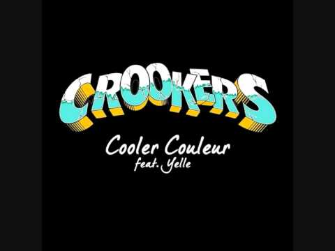 Crookers - Cooler Couleur (Feat. Yelle)