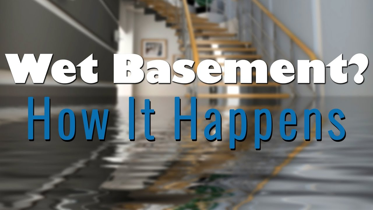 Wet Basement How It Happens