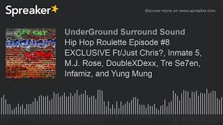 Hip Hop Roulette Episode #8 EXCLUSIVE Ft/Just Chris?, Inmate 5, M.J. Rose, DoubleXDexx, Tre Se7en, I