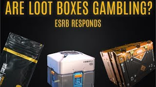ESRB RESPONDS ON LOOT BOXES BEING GAMBLING