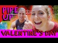 Pipe Up - Valentine's Day