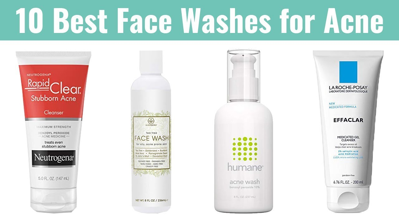 10 Best Face Washes For Acne 2019 For Oily Acne Prone Skin Treat And Prevent Future Breakouts Youtube