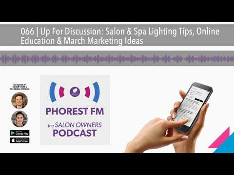 066 | Up For Discussion: Salon & Spa Lighting Tips, Online Education & March Marketing Ideas