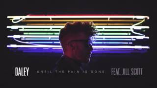 Daley - Until The Pain Is Gone