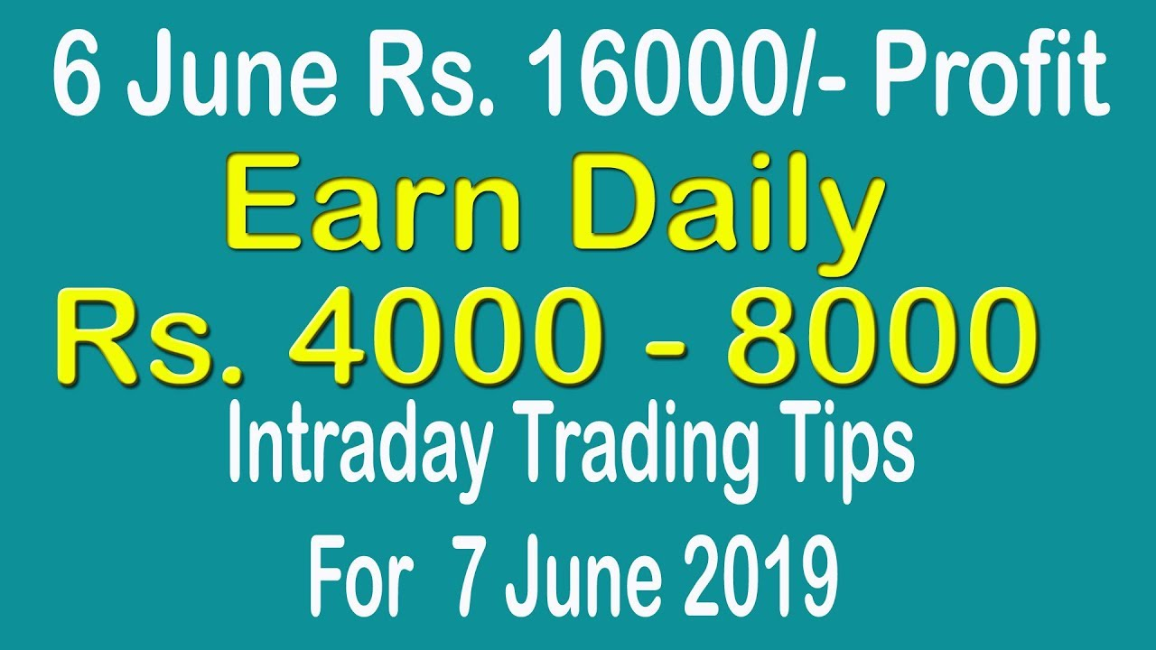 Intraday Trading Tips for 7 June 2019 | intraday trading strategies | Free Intraday Tips