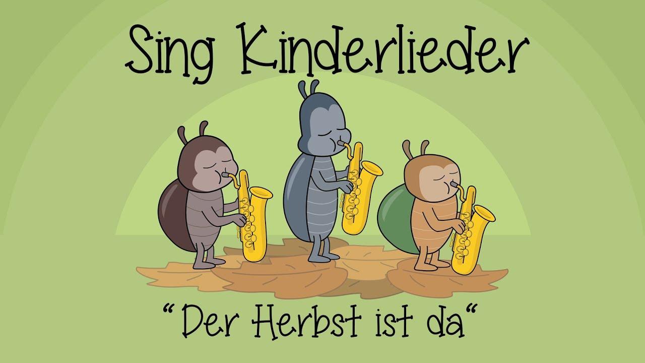 Der Herbst Ist Da Kinderlieder Zum Mitsingen Herbstlieder Sing Kinderlieder