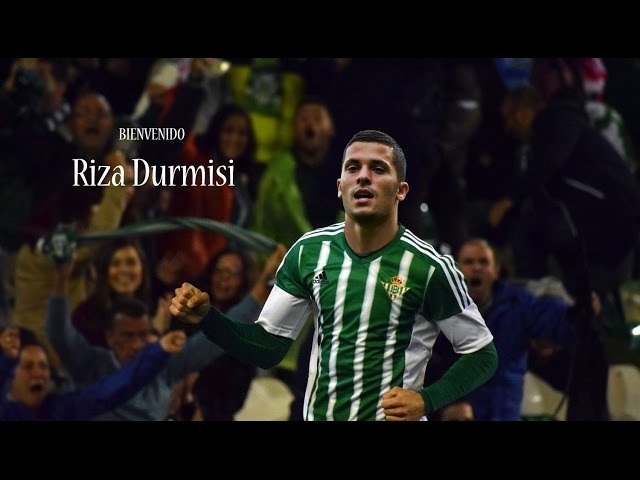 Welcome to Real Betis - Riza Durmisi 2016/17
