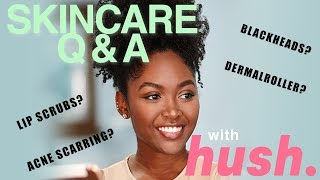 SKINCARE Q&A WITH AN ESTHETICIAN - SHOP HUSH x LABEAUTYOLOGIST