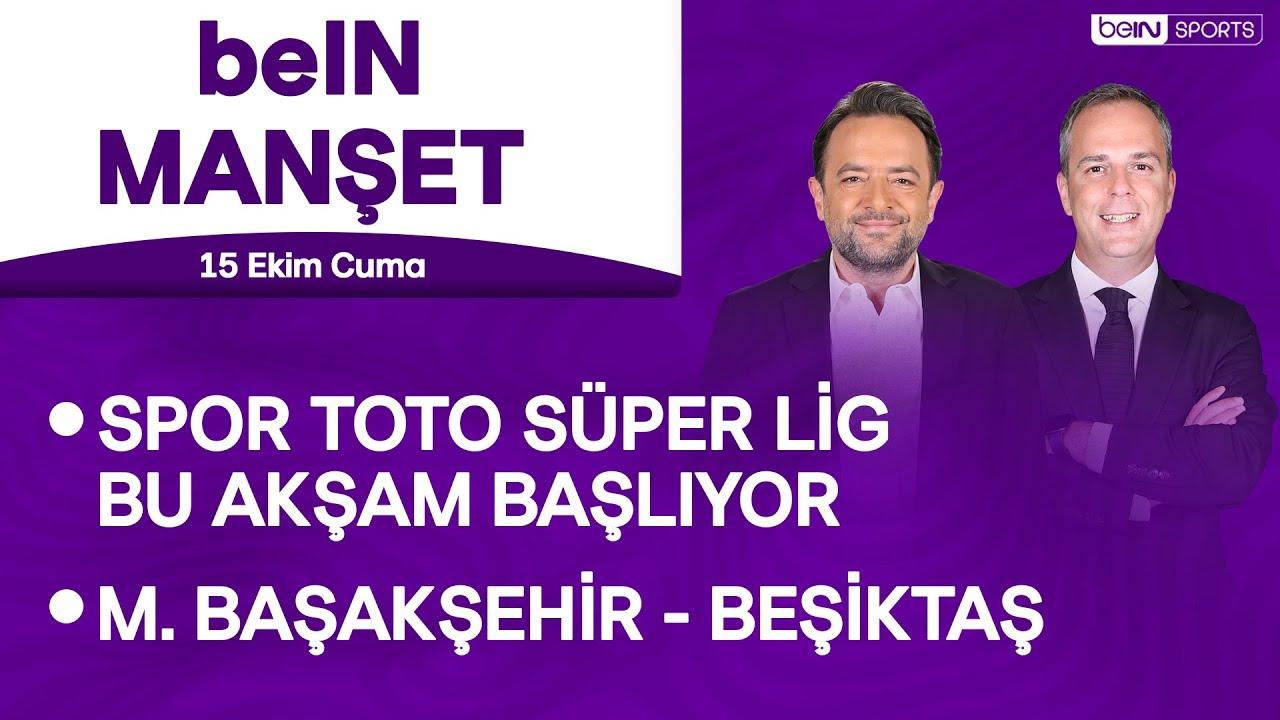 Download M. Başakşehir - Beşiktaş, Spor Toto Süper Lig başlıyor   beIN MANŞET   Murat Caner & Uğur Meleke
