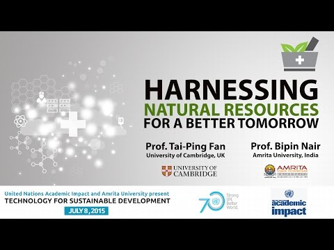 Harnessing Natural Resources for a Better Tomorrow - Prof. Tai-Ping Fan, University of Cambridge