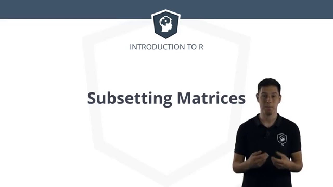 R tutorial - Learn How to Subset Matrices in R