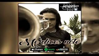 Me dices vete David Mendez Video Promocional 2018