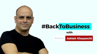 #BackToBusiness with Enormous Brands' Ashish Khazanchi