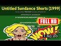 [ [MEMORIES] ] No.35 @Untitled Sundance Shorts (1999) #The3201yixgj
