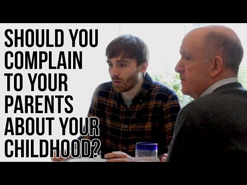 Should You Complain to Your Parents About Your Childhood?