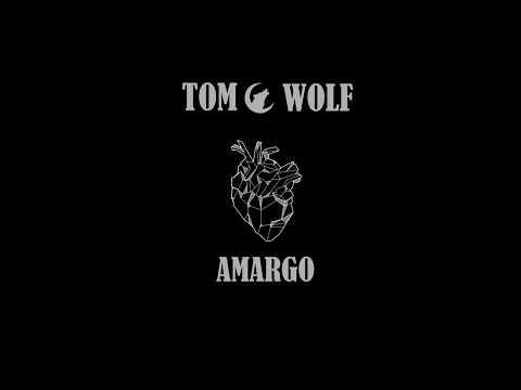 Tom Wolf- Amargo (Lyric Video oficial)