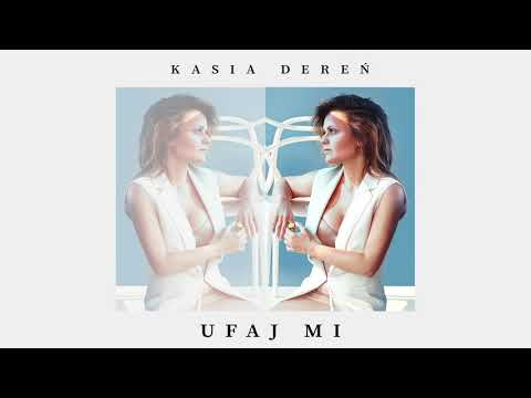 Kasia Dereń - Ufaj mi