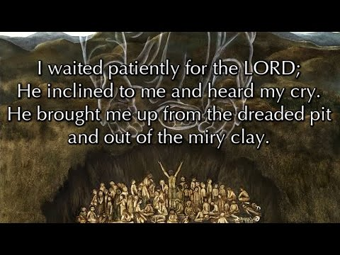 Psalm 40, Out Of The Miry Clay (a new musical setting)