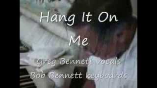 Hang It On Me  Greg & Bob Bennett
