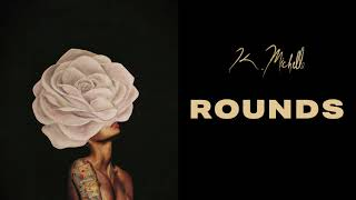 K Michelle Rounds Official Audio