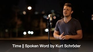 Time || Spoken Word by Kurt Schröder