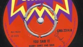 Bobby James and Dave Barker - You said it