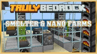 Truly Bedrock S0 EP15 : Smelter & Nano Farms! [ Minecraft, Bedrock Edition]