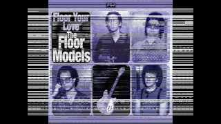 THE FLOOR MODELS - Enough