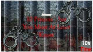 10 Prisons That You Must At Least Know